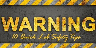 10 Quick Laboratory Safety Tips