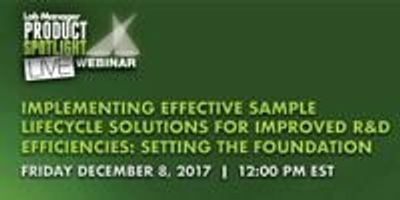 Implementing Effective Sample Lifecycle Solutions for Improved R&D Efficiencies: Setting the Foundation