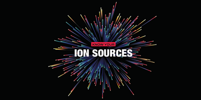 Know Your Ion Sources